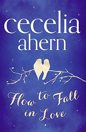 How to Fall in Love por Cecelia Ahern
