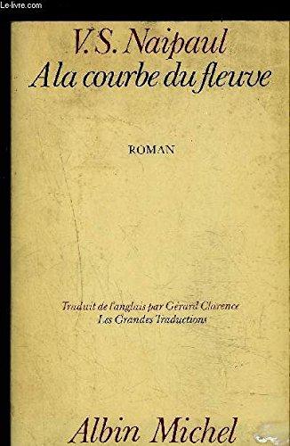 A La Courbe Du Fleuve [Pdf/ePub] eBook