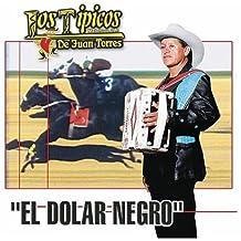 Dolar Negro by Tipicos De Juan Torres (2008-07-15)