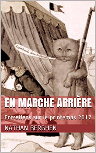 Couverture du livre En Marche Arrière: Entretiens sur le printemps 2017 (Essais)