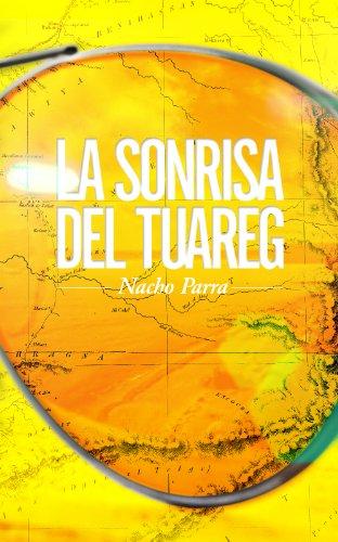 La Sonrisa del Tuareg (Nunca dejes de viajar nº 1) por Nacho Parra