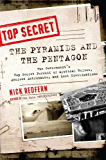 The Pyramids and the Pentagon: The Government's Top Secret Pursuit of Mystical Relics, Ancient Astronauts, and Lost Civilizations