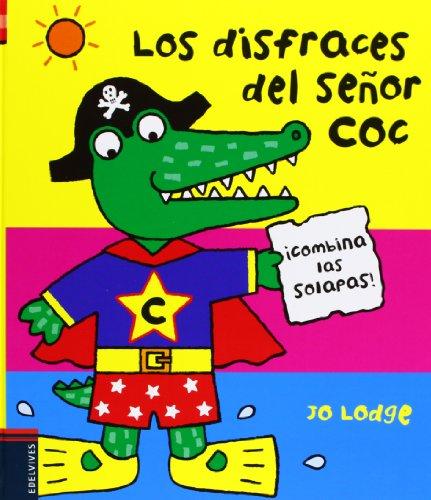 Los disfraces del Señor Coc ¡Combina las solapas! por Jo Lodge