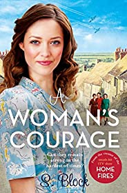 A Woman's Courage: The perfect heartwarming wartime saga (English Edit