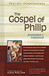 Gospel Of Philip: Annotated and Explained (Skylight Illuminations)