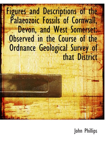 Figures and Descriptions of the Palaeozoic Fossils of Cornwall, Devon, and West Somerset: Observed i