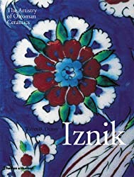 Iznik: The Artistry of Ottoman Ceramics by Walter B. Denny (2005-01-31)
