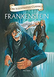 Frankenstein : Illustrated abridged Classics(Om Illustrated Classics)
