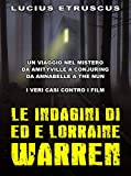 Le indagini di Ed e Lorraine Warren (Italian Edition)