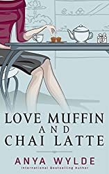 Love Muffin And Chai Latte (A Romantic Comedy) (English Edition)