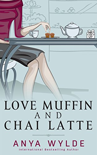 Love Muffin And Chai Latte (A Romantic Comedy) (The Monsoon Series Book 1) (English Edition)