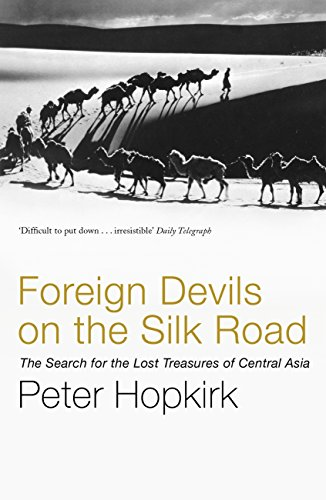 Ebooks Foreign Devils on the Silk Road: The Search for the Lost Treasures of Central Asia Descargar PDF