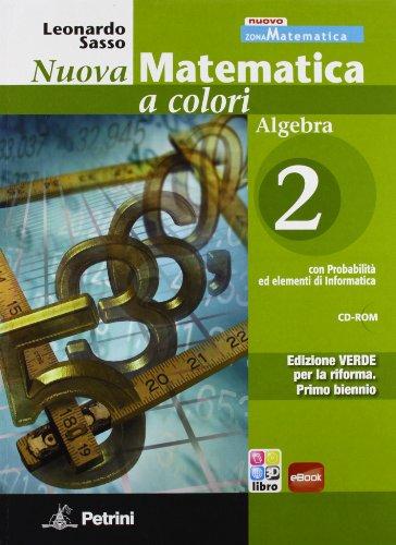 Nuova matematica a colori. Algebra. Con quaderno di recupero. Ediz. verde. Per le Scuole superiori. Con CD-ROM. Con espansione online: N.MAT.COL.VERDE ALG.2+Q+CD