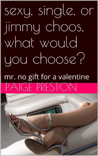 sexy, single, or jimmy choos, what would you choose?: roses are red,violets are blue and it is valentines with no gift for you (roses are red, violets ... no gift for you Book 9) (English Edition)