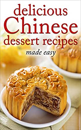 Delicious Chinese Dessert Recipes - made easy (Chinese ...