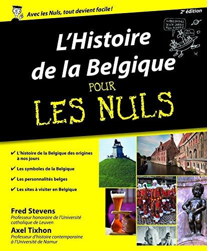 Histoire de la Belgique Pour les Nuls, 2me dition