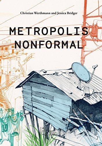 Metropolis Nonformal by Christian Werthmann (2016-04-01)