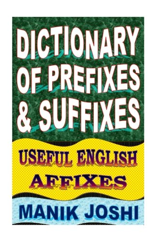 Dictionary of Prefixes and Suffixes: Useful English Affixes: Volume 5 (English Word Power)