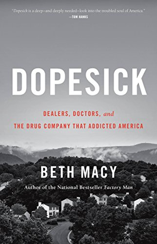 Dopesick: Dealers, Doctors, and the Drug Company that Addicted America (English Edition)