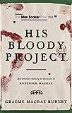 His Bloody Project von Graeme Macrae Burnet