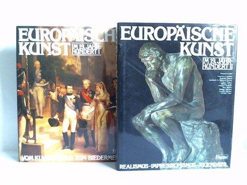 Europäische Kunst im 19. Jahrhundert. Band 1: 1780 - 1850. Vom Klassizismus zum Biedermeier / Band...