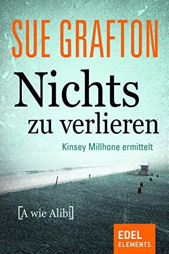 Nichts zu verlieren: {A wie Alibi} (Kinsey Millhone 1) eBook: Sue ...