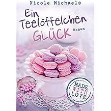 Made with Love - Ein Teelöffelchen Glück (Heart and Crafts, Band 2)