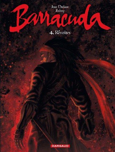 Barracuda - tome 4 - Révoltes (couv rouge)