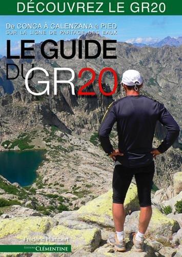 Le guide du GR20 : De Conca à Calenzana à pied sur la ligne de partage des eaux par Frédéric Humbert