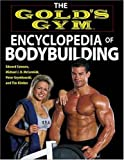 The Gold's Gym Encyclopedia of Bodybuilding (Gold's Gym series)