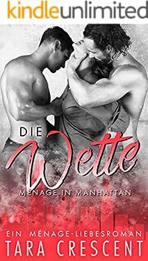 Die Wette: Ein Ménage-Liebesroman (Ménage in Manhattan 1)