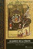 Le Jardin de la Vérité. La perspective du soufisme, tradition spirituelle de l'islam.