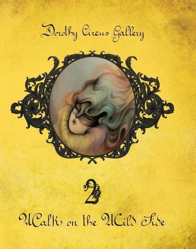Walk on the Wild Side (The Dorothy Circus Gallery (Vol. 2) (Dorothy Circus Gallery Catalogue) par Dorothy Circus Gallery
