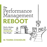 The Performance Management Reboot: Ditch a Broken System & Power Up Your People