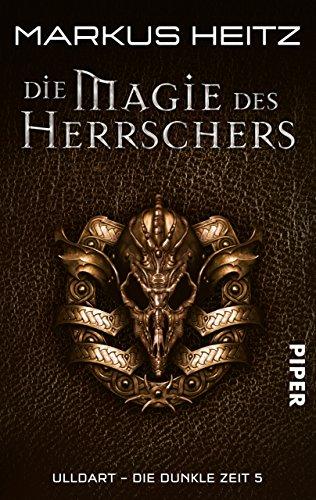 Die Magie des Herrschers: Ulldart. Die dunkle Zeit 5 (Ulldart - Die dunkle Zeit)