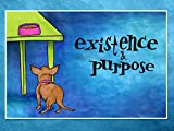 Purpose And Existence