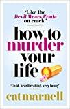 How to Murder Your Life (English Edition)