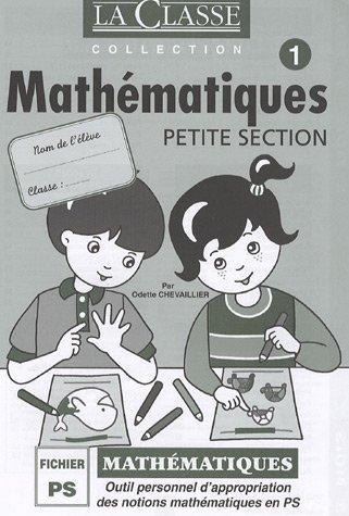 Mathématiques Petite Section en 2 volumes : Outil personnel d'appropriation des notions mathématiques en PS de Odette Chevaillier (Coffret, 1 août 2004) Broché