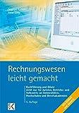 Rechnungswesen - leicht gemacht: Buchführung und Bilanz nicht nur für Juristen, Betriebs- und Volkswirte an Universitäten, Hochschulen und Berufsakademien Mit BilMoG und MoMiG.