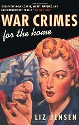 War Crimes for the Home by Liz Jensen (2003-04-07)