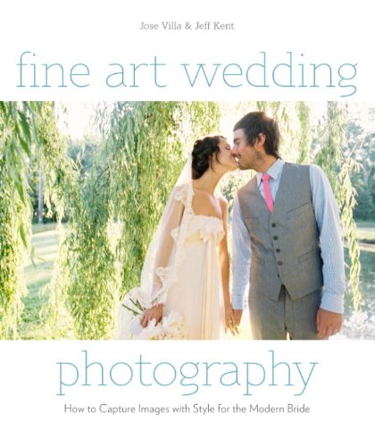 Fine Art Wedding Photography: How to Capture Images with Style for the Modern Bride (English Edition) Digitale Slr-ratgeber