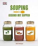 Souping: Gesund mit Suppen