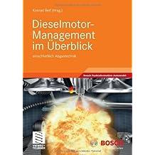 Dieselmotor-Management im Überblick: einschließlich Abgastechnik (Bosch Fachinformation Automobil)