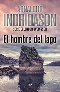 El hombre del lago: Serie Erlendur Sveinsson VI par Arnaldur Indridason