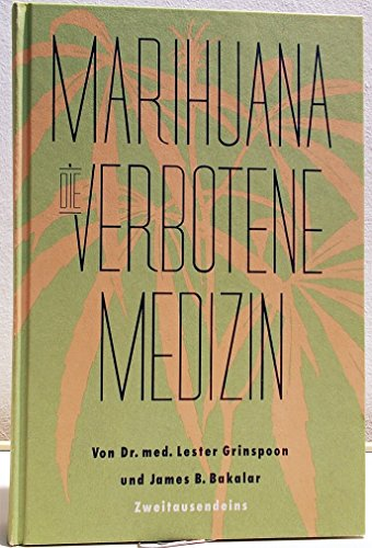 Marihuana: Die verbotene Medizin