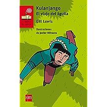 Kulanjango. El viaje del águila (El Barco de Vapor Roja)