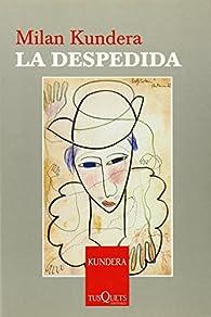 La despedida par Milan Kundera
