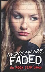 Faded (Rock Star Trilogy) by Mercy Amare (2013-06-05)