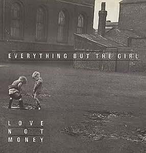 Everything But The Girl Love Not Money 1985 UK vinyl LP BYN3