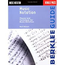 Music Notation: Theory and Technique for Music Notation (Berklee Guide)